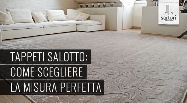 Tappeti salotto come scegliere la misura perfetta for Sartori tappeti