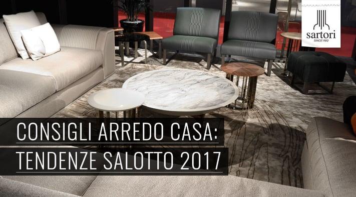 Consigli arredo casa tendenze salotto 2017 for Consigli arredo casa