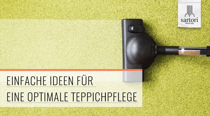 Einfache Ideen für eine optimale Teppichpflege