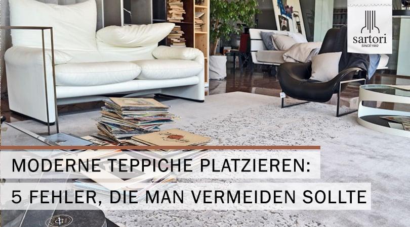 Moderne Teppiche platzieren 5 Fehler, die man vermeiden sollte