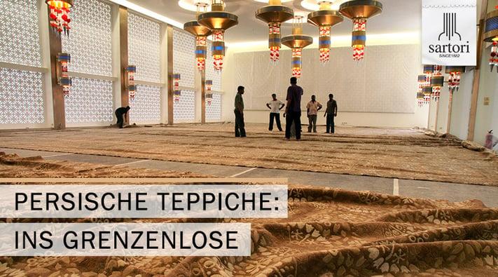 Persische Teppiche ins Grenzenlose