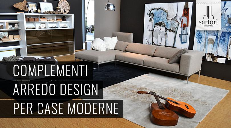 Complementi arredo design per case moderne for Sia complementi d arredo